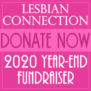 Lesbian Connection 2020 Year-End Fundraiser